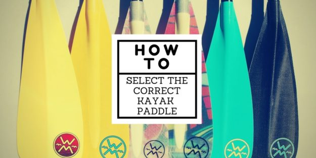 How to select the correct kayak paddle